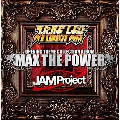 Super Robot Wars X JAM Project Opening Theme Collection Album Max The Power
