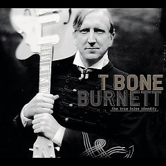 The True False Identity - T-Bone Burnett