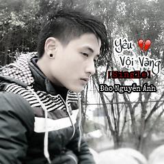 Yêu Vội Vàng (Cover) (Single) - Đào Nguyễn Ánh