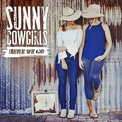 Here We Go - Sunny Cowgirls