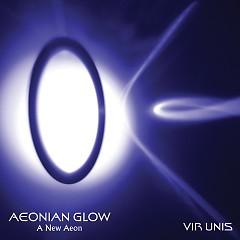 Aeonian Glow (A New Aeon) - Vir Unis
