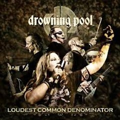 Loudest Common Denominator (Live Album) - Drowning Pool