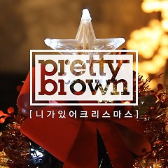 You Are Christmas (Single) - Pretty Brown