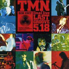 Final Live Last Groove 5.18  - TMN