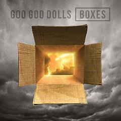 Boxes - The Goo Goo Dolls