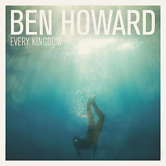Every Kingdom (Deluxe) - Ben Howard
