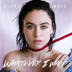 Whatever I Want (Single) - Alexx Mack