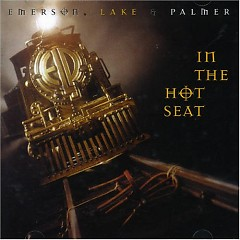 In The Hot Seat - Emerson,Lake & Palmer