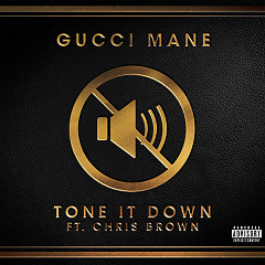 Tone It Down (Single) - Gucci Mane