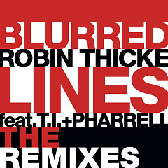 Blurred Lines (The Remixes) - Single - Robin Thicke,T.I.,Pharrell Williams
