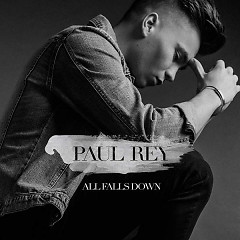All Falls Down (Single) - Paul Rey