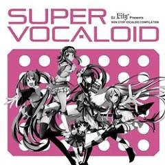 DJ Lily Presents SUPER VOCALOID
