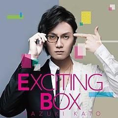 Exciting Box - Kazuki Kato