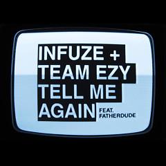 Tell Me Again (Single) - Infuze, Team EZY