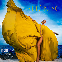 Ni Tú Ni Yo (Single) - Jennifer Lopez