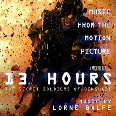 13 Hours: The Secret Soldiers Of Benghazi OST - Lorne Balfe
