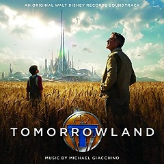 Tomorrowland OST - Michael Giacchino