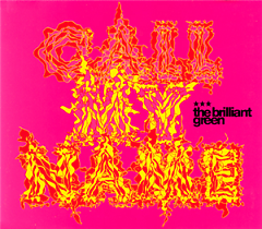 Call My Name - The Brilliant Green