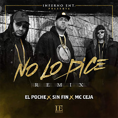 No Lo Dice (Remix) (Single) - El Poche, Sin Fin, MC Ceja