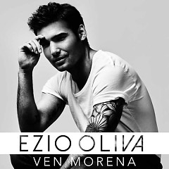 Ven Morena (Single) - Ezio Oliva
