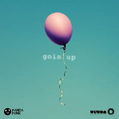 Goin Up (Radio Edit) - Deorro, DyCy