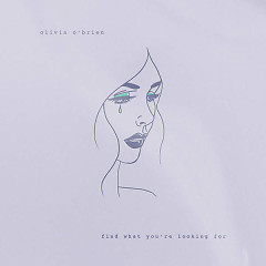 Find What You're Looking For (Single) - Olivia O'brien