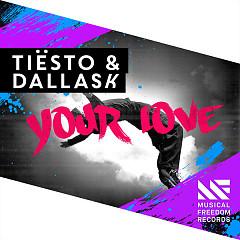 Your Love (Single) - Tiësto, DallasK