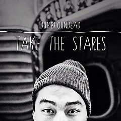 Take The Stares - Dumbfoundead