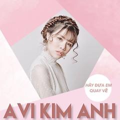 Album Hãy Đưa Em Quay Về (Single) - Avi Kim Anh