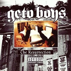 The Resurrection - Geto Boys