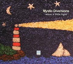 Wave A Little Light - Mystic Diversions