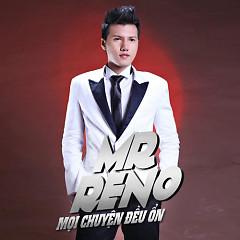 Album Mọi Chuyện Đều Ổn - Mr Reno