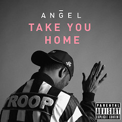 Take You Home (Single) - Angel