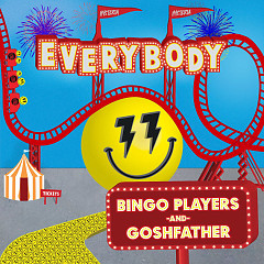 Everybody (Single) - Bingo Players, Goshfather