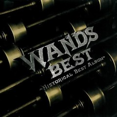 Wands Best ~Historical Best Album~ - WANDS