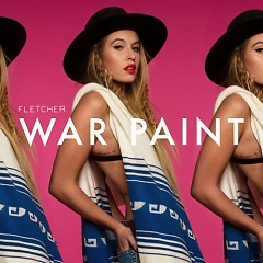 War Paint (Single) - Fletcher