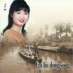 Album Em Bỏ Dòng Sông - Thùy Trang