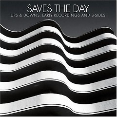 Ups & Downs Early Recordings And B-Sides (CD1) - Saves The Day