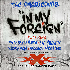 In My Foreign (Single) - The Americanos, Ty Dolla $ign, Lil Yachty, Nicky Jam, French Montana