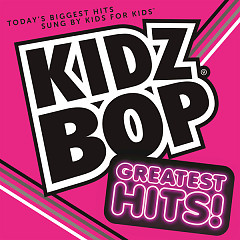 KIDZ BOP Greatest Hits!