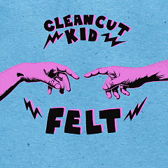 Felt (Deluxe) - Clean Cut Kid