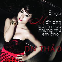 Mất Anh Bởi Tất Cả Những Thứ Em Cho (Single) - DN Thảo