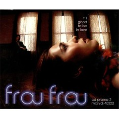 It's Good To Be In Love - Frou Frou