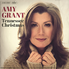 Tennessee Christmas - Amy Grant