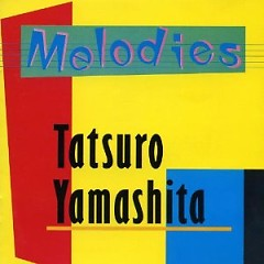 Melodies - Tatsuro Yamashita
