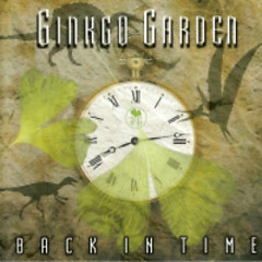 Back In Time  - Ginkgo Garden