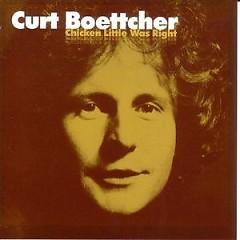 Chicken Little Was Right - Curt Boettcher