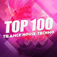 Top 100 Nhạc Trance/House/Techno Âu Mỹ Hay Nhất - Various Artists