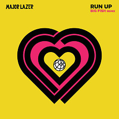 Run Up (Big Fish Remix) (Single) - Major Lazer, PARTYNEXTDOOR, Nicki Minaj