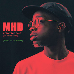 Afro Trap, Pt. 7 (La Puissance) (Major Lazer Remix) - MHD